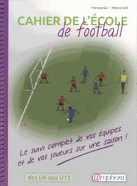 François Gil et Patrice Ode - Cahier de l'école de football.