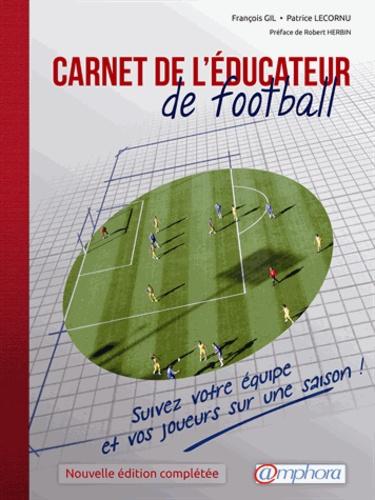 François Gil et Patrice Lecornu - Carnet de l'éducateur de football.