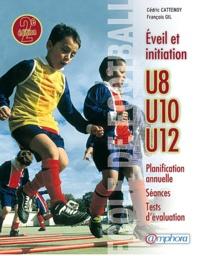 François Gil et Cédric Cattenoy - Ecole de football - Eveil et initiation.