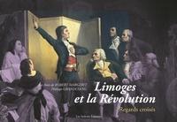 François Gilardi et Philippe Grandcoing - Limoges et la Révolution - Regards croisés.