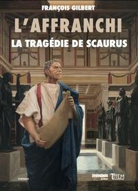 François Gilbert - La tragédie de Scaurus.