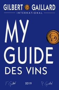 François Gilbert et Philippe Gaillard - My guide des vins.