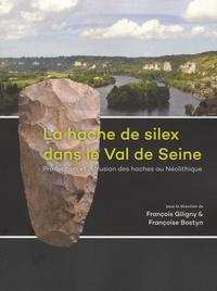 François Giligny et Françoise Bostyn - La hache de silex dans le Val de Seine - Production et diffusion des haches au Néolithique.