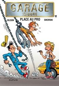 François Gilson et  Sikorski - Garage Isidore Tome 12 : Place au pro.