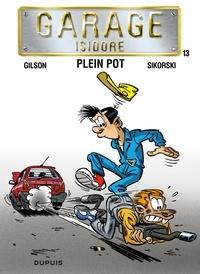 François Gilson et  Sikorski - Garage Isidore Tome 13 : Plein pot.