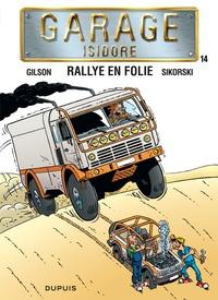 François Gilson et  Sikorski - Garage Isidore Tome 14 : Rallye en folie.