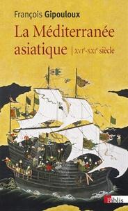 La Méditerranée asiatique - Villes portuaires et réseaux marchands en Chine, au Japon et en Asie du Su-Est, XVIe-XXIe siècles.pdf