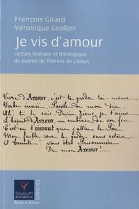 """François Girard et Véronique Grollier - """"Je vis d'amour !..."""" - Lecture littéraire et théologique du poème """"Vivre d'Amour !..."""" de Thérèse de Lisieux."""