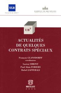 François Glansdorff et Lucien Simon - Actualités de quelques contrats spéciaux.