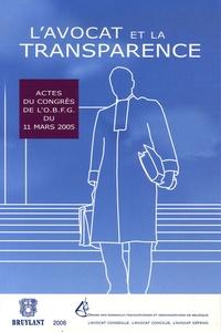 Lavocat et la transparence - Actes du congrès du 11 mars 2005 organisé par lOrdre des barreaux francophones et germanophone et lOrdre français du barreau de Bruxelles à lUniversité Libre de Bruxelles.pdf