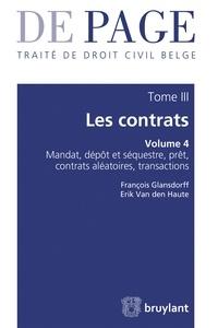 Traité de droit civil belge - Tome 3 : Les contrats - Volume 4 : Mandat, dépôt et séquestre, prêt, contrats aléatoires, transactions.pdf