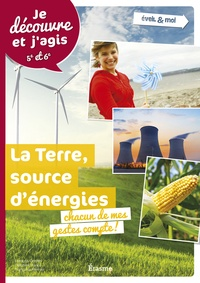 François Gochel et Delphine Hanus - La Terre, source d'énergies - Chacun de mes gestes compte.