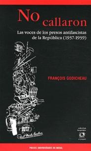 François Godicheau - No callaron - Las voces de los presos antifascistas de la Republica (1937-1939).
