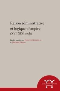 François Godicheau et Mathieu Grenet - Raisons administratives et logiques d'empire (XVIe-XIXe).