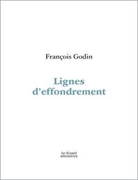 François Godin - Lignes d'effondrement.