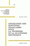 François Goguel - Géographie des élections françaises sous la troisième et la quatrième République.