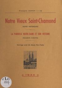 François Gonon - Notre vieux Saint-Chamond (notes historiques) - La paroisse Notre-Dame et son histoire (documents d'archives).
