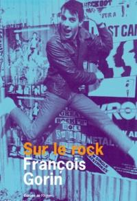 François Gorin - Sur le rock.