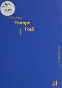 François Gorin - Trompe-l'oil.