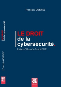 François Gorriez - Le droit de la cybersécurité.