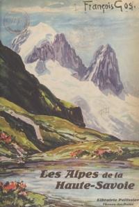 François Gos et Fréd. Boissonnas - Au pays de Savoie - Les Alpes de la Haute-Savoie.