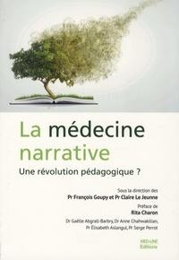 François Goupy et Claire Le Jeune - La médecine narrative - Une révolution pédagogique ?.