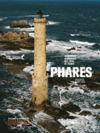 François Goven et Vincent Guigueno - Phares - Monuments historiques des côtes de France.