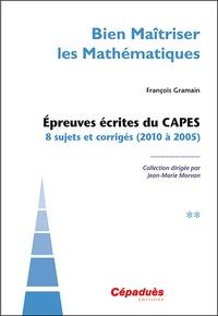 Bien maîtriser les mathématiques - Epreuves écrites du CAPES - Tome 2, 8 sujets et corrigés (2010 à 2015).pdf