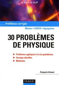 François Graner - 30 problèmes de physique - Problèmes corrigés.