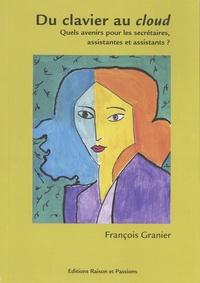 François Granier - Du clavier au cloud - Quels avenirs pour les secrétaires, assistantes et assistants ?.