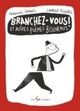 François Gravel et Laurent Pinabel - Branchez-vous ! - Et autres poèmes biscornus.