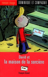François Gravel - David et la maison de la sorcière.