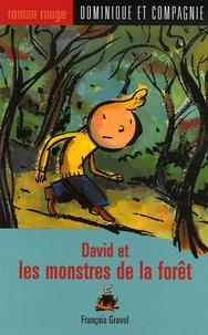 François Gravel - David et les monstres de la forêt.