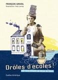 François Gravel et Katy Lemay - Drôles d'écoles! - Tout plein d'histoires qui parlent des écoles.