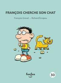 François Gravel et Richard Ecrapou - François et moi  : François cherche son chat - François et moi - 30.