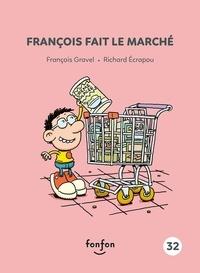 François Gravel et Richard Ecrapou - François et moi  : François fait le marché - François et moi -32.