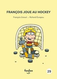 François Gravel et Richard Ecrapou - François et moi  : François joue au hockey - François et moi - 29.