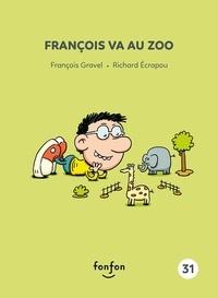 François Gravel et Richard Ecrapou - François et moi  : François va au zoo - François et moi - 31.