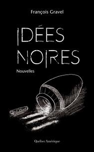 François Gravel - Idées noires.