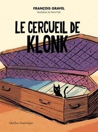 François Gravel et Pierre Pratt - Klonk  : Le cercueil de Klonk.