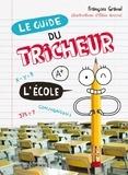 François Gravel et Elise Gravel - Le Guide du tricheur  : Le Guide du tricheur 2 - L'École - L'École.