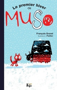 François Gravel et Pierre Girard (PisHier) - Muso  : Le premier hiver de Muso.