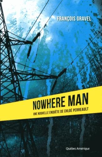 Nowhere man. Une nouvelle enquête de Chloé Perreault