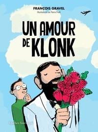 François Gravel - Klonk  : Un amour de Klonk.