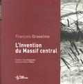 François Graveline - L'invention du Massif central.