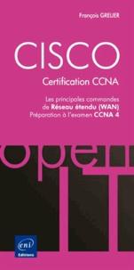 François Grelier - CISCO, certification CCNA - Les principales commandes de réseaux étendu (WAN), préparation à l'examen CCNA 4.
