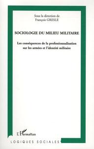 François Gresle et David Delfolie - Sociologie du milieu militaire - Les conséquences de la professionnalisation sur les armées et l'identité militaire.