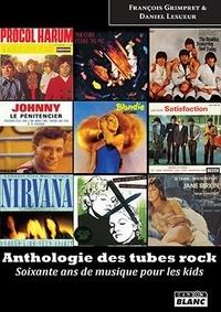 François Grimpret et Daniel Lesueur - Anthologie des tubes rock - Soixante ans de musique pour les kids.
