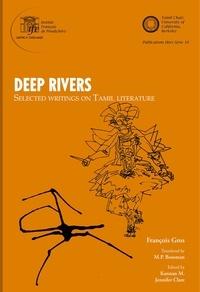 François Gros et Kannan M. - Deep rivers - Selected Writings on Tamil literature.