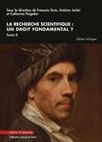 François Gros et Antoine Jarlot - La recherche scientifique : un droit fondamental ? - Tome 2.